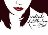 Abenteuer im Kopf - erotische Geschichten und Hörspiele